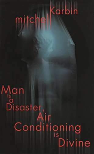 9781612964072: Man Is a Disaster, Air Conditioning Is Divine