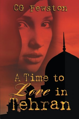 9781612965000: A Time to Love in Tehran