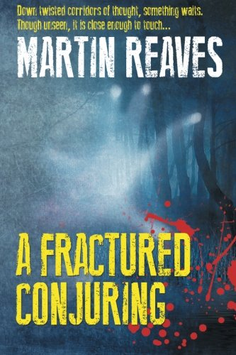 A Fractured Conjuring: Reaves, Martin
