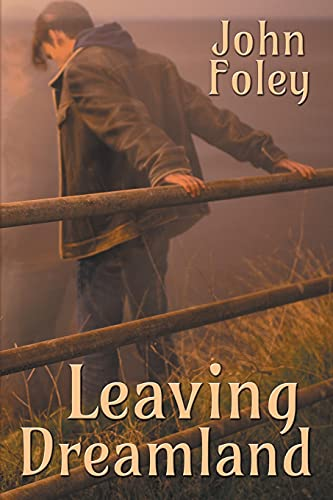Leaving Dreamland: Foley, John