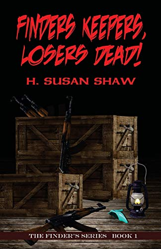 9781613098745: Finders Keepers, Losers Dead! (The Finder's Series) (Volume 1)