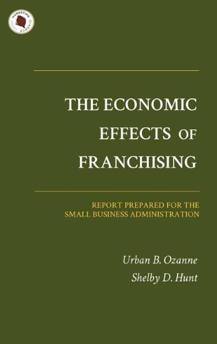 The Economic Effects of Franchising: Shelby D. Hunt