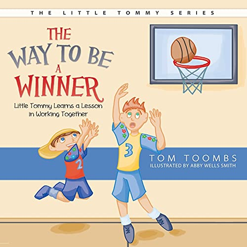 9781613140345: The Way to Be a Winner: Little Tommy Learns a Lesson in Working Together