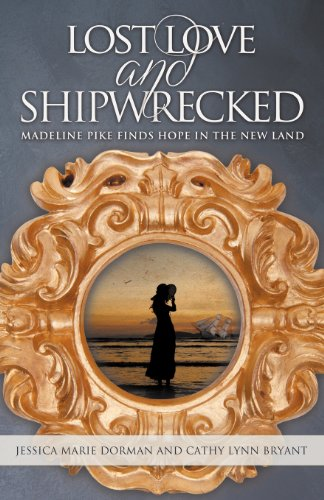 9781613140710: Lost Love and Shipwrecked: Madeline Pike Finds Hope in the New Land