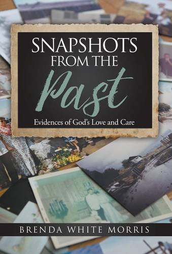 9781613142691: Snapshots from the Past: Evidences of God's Love and Care