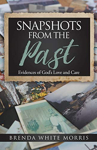 9781613142707: Snapshots from the Past: Evidences of God's Love and Care