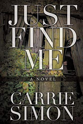 Just Find Me (A Novel): Carrie Simon