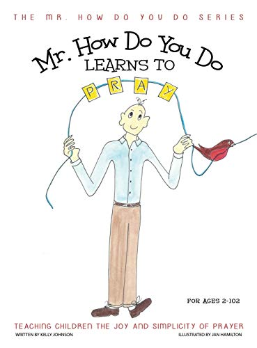 9781613142950: Mr. How Do You Do Learns to Pray: Teaching Children the Joy and Simplicity of Prayer (The Mr. How Do You Do series)