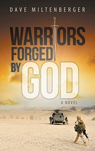 Warriors Forged by God: Miltenberger, Dave