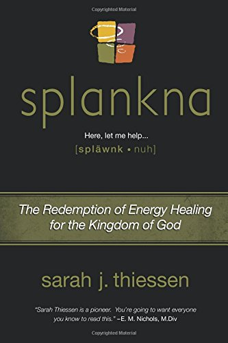 9781613150139: Splankna: The Redemption of Energy Healing for the Kingdom of God