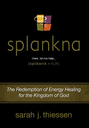 9781613150146: Splankna: The Redemption of Energy Healing for the Kingdom of God