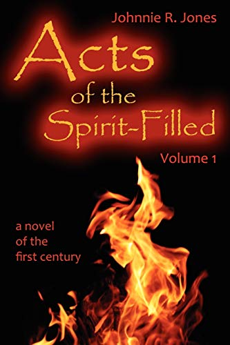 9781613150382: Acts of the Spirit-Filled: A Novel of the First Century