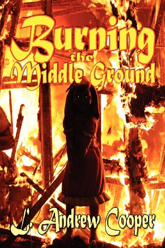 9781613181386: Burning the Middle Ground