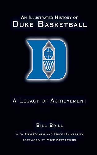 An Illustrated History of Duke Basketball: A Legacy of Achievement: Brill, Bill