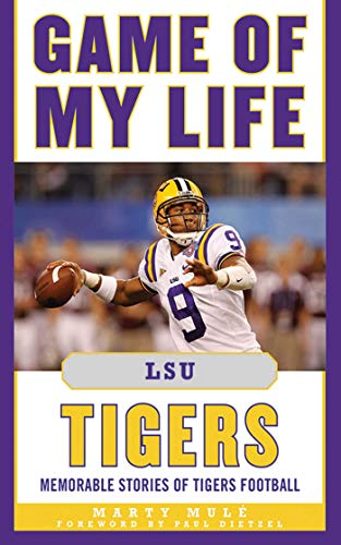 Game of My Life LSU Tigers: Memorable Stories of Tigers Football: Mulé, Marty