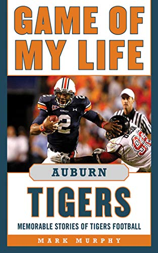 9781613210123: Game of My Life Auburn Tigers: Memorable Stories of Tigers Football