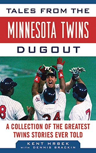 9781613210178: Tales from the Minnesota Twins Dugout: A Collection of the Greatest Twins Stories Ever Told (Tales from the Team)