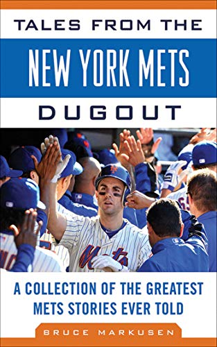 9781613210314: Tales from the New York Mets Dugout: A Collection of the Greatest Mets Stories Ever Told (Tales from the Team)
