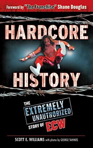9781613210413: Hardcore History: The Extremely Unauthorized Story of ECW