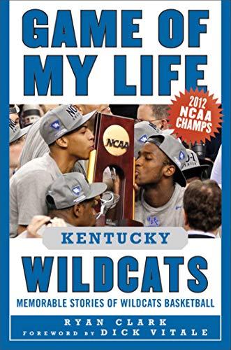 9781613210512: Game of My Life Kentucky Wildcats: Memorable Stories of Wildcats Basketball