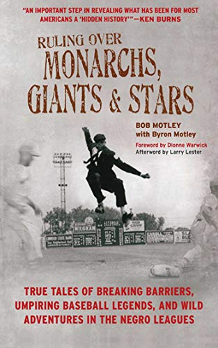 9781613210598: Ruling Over Monarchs, Giants, and Stars: True Tales of Breaking Barriers, Umpiring Baseball Legends, and Wild Adventures in the Negro Leagues