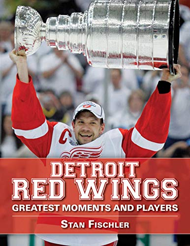 9781613210642: Detroit Red Wings: Greatest Moments and Players