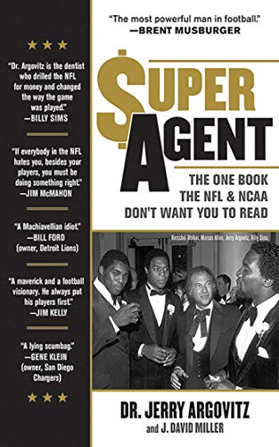 9781613210680: Super Agent: The One Book the NFL and NCAA Don't Want You to Read