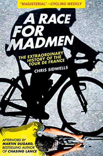 9781613210789: A Race for Madmen: The History of the Tour de France