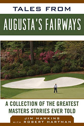 Tales from Augusta's Fairways: A Collection of the Greatest Masters Stories Ever Told (Tales ...
