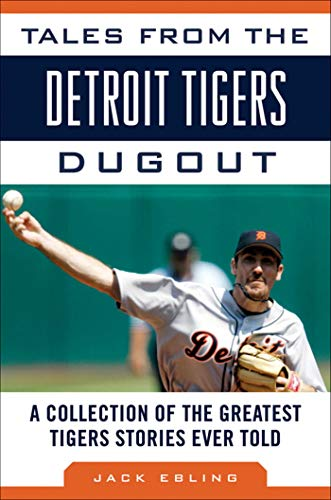 9781613210840: Tales from the Detroit Tigers Dugout: A Collection of the Greatest Tigers Stories Ever Told (Tales from the Team)