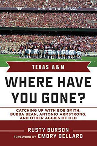 9781613210932: Texas A & M: Where Have You Gone? Catching Up with Bubba Bean, Antonio Armstrong, and Other Aggies of Old