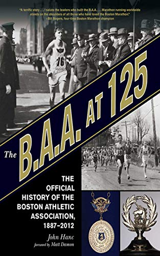 9781613211984: The B.A.A. at 125: The Official History of the Boston Athletic Association, 1887-2012