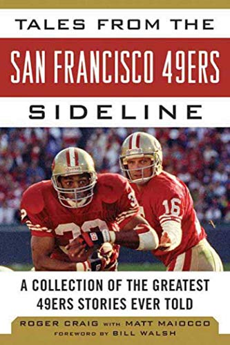 9781613212288: Tales from the San Francisco 49ers Sideline: A Collection of the Greatest 49ers Stories Ever Told (Tales from the Team)