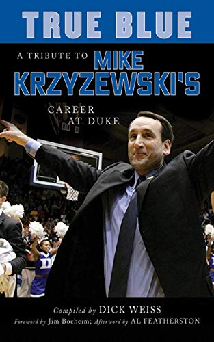 9781613212349: True Blue: A Tribute to Mike Krzyzewski's Career at Duke