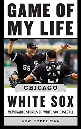 9781613213209: Game of My Life Chicago White Sox: Memorable Stories of White Sox Baseball