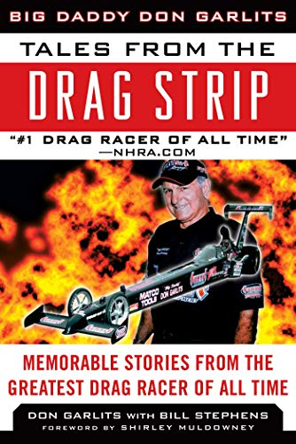 Tales from the Drag Strip: Memorable Stories: Don Garlits