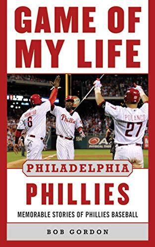 9781613213506: Game of My Life Philadelphia Phillies: Memorable Stories Of Phillies Baseball