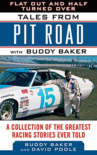 9781613213551: Flat Out and Half Turned Over: Tales from Pit Road with Buddy Baker (Tales from the Team)
