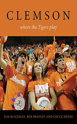 9781613213568: Clemson: Where the Tigers Play