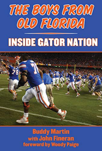 9781613213957: The Boys from Old Florida: Inside Gator Nation