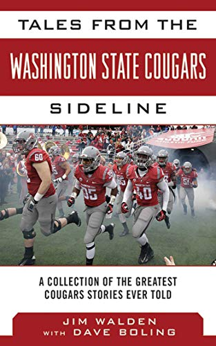 9781613214060: Tales from the Washington State Cougars Sideline: A Collection of the Greatest Cougars Stories Ever Told (Tales from the Team)