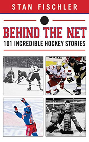 9781613214145: Behind the Net: 101 Incredible Hockey Stories