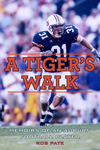 9781613214411: A Tiger's Walk: Memoirs of an Auburn Football Player