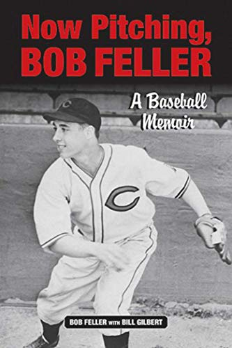 9781613216316: Now Pitching, Bob Feller: A Baseball Memoir