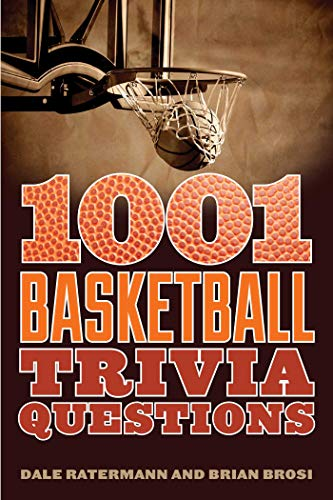 1001 Basketball Trivia Questions: Ratermann, Dale; Brosi, Brian