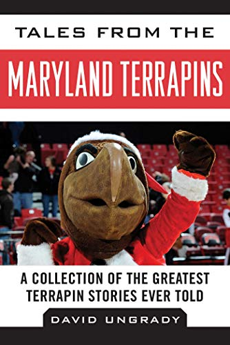 9781613217139: Tales from the Maryland Terrapins: A Collection of the Greatest Terrapin Stories Ever Told (Tales from the Team)