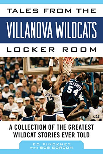 9781613217184: Tales from the Villanova Wildcats Locker Room: A Collection of the Greatest Wildcat Stories Ever Told (Tales from the Team)