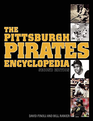 The Pittsburgh Pirates Encyclopedia (Hardcover): David Finoli