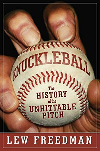 9781613217665: Knuckleball: The History of the Unhittable Pitch