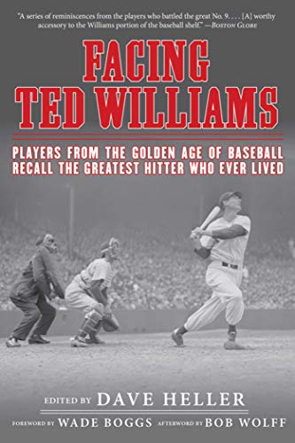 9781613217696: Facing Ted Williams: Players from the Golden Age of Baseball Recall the Greatest Hitter Who Ever Lived